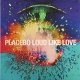 Placebo - Loud Like Love (2 coloured LP)